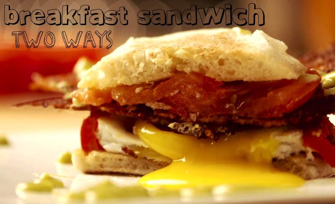 Breakfast Sandwich Two Ways