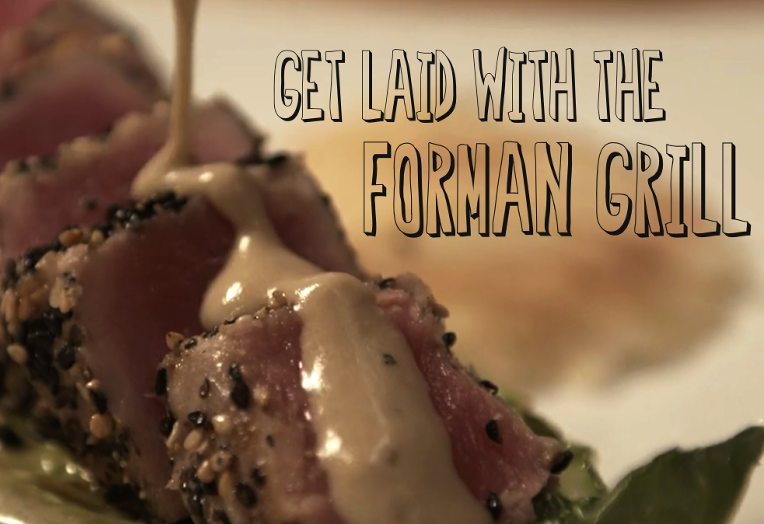 Get Laid with the Forman Grill